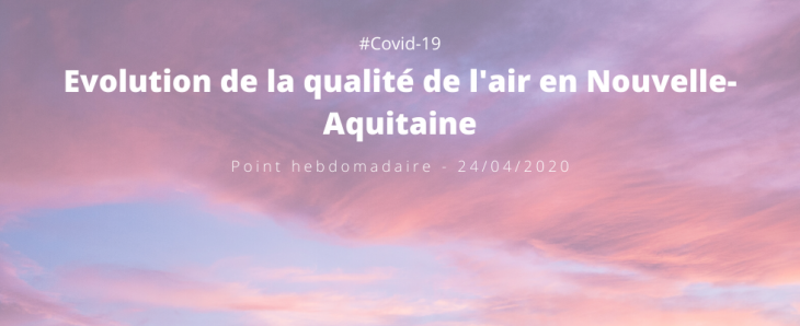Covid-19 : Evolution de la qualité de l'air en Nouvelle-Aquitaine - point du 24 avril 2020